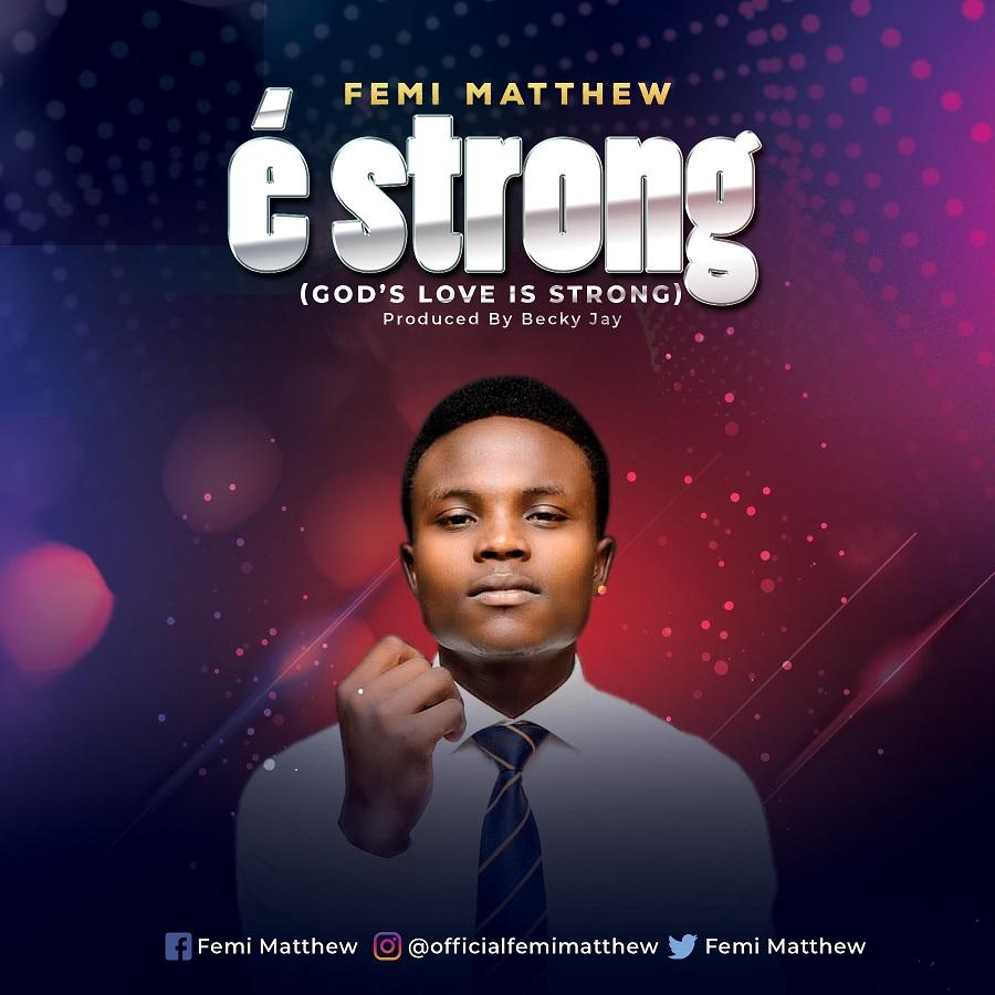 Femi Matthew E Strong