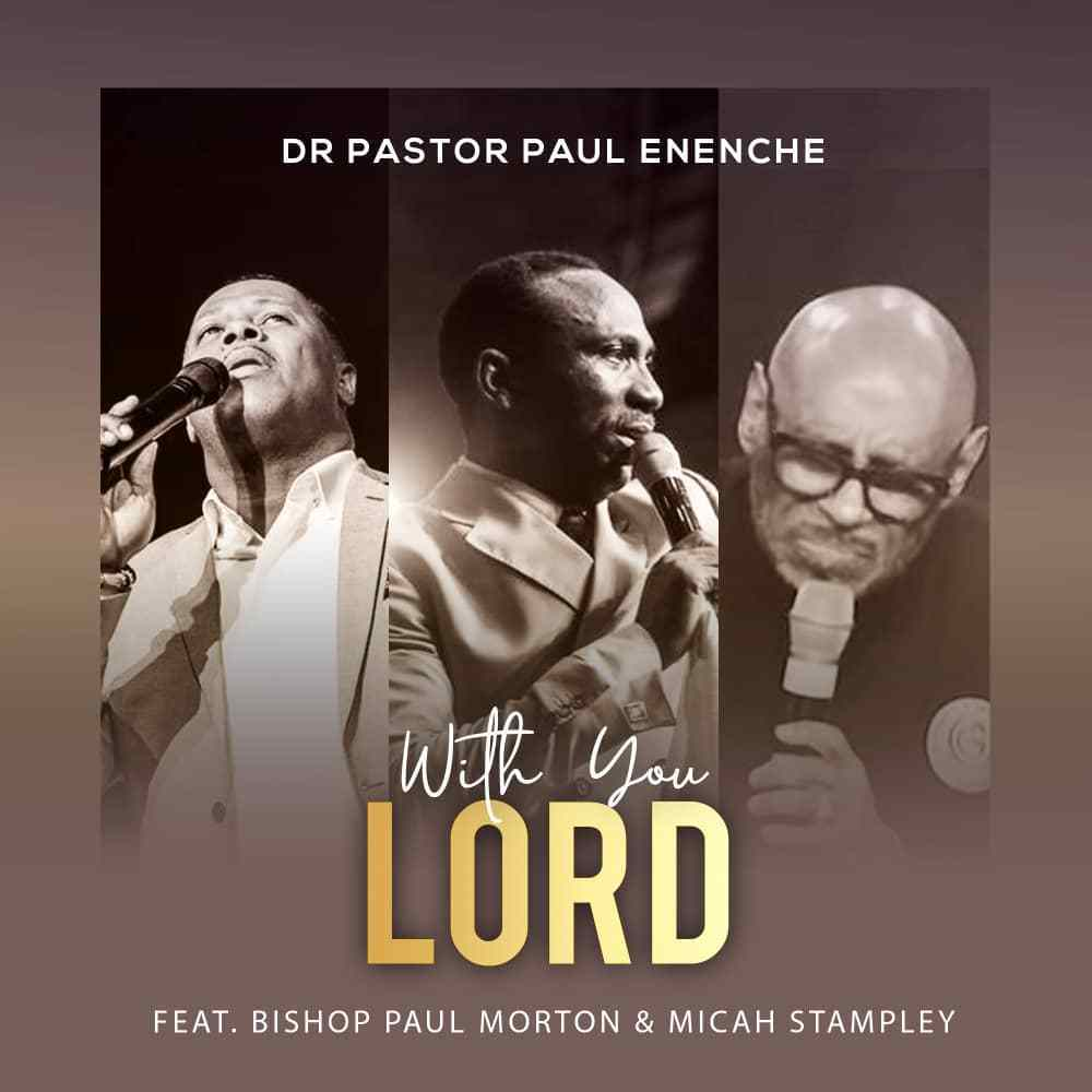 Dr Paul Enenche With You Lord
