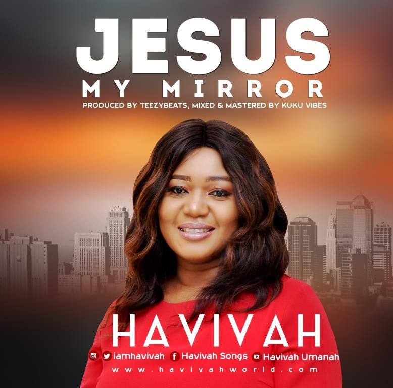 Havivah Jesus My Mirror