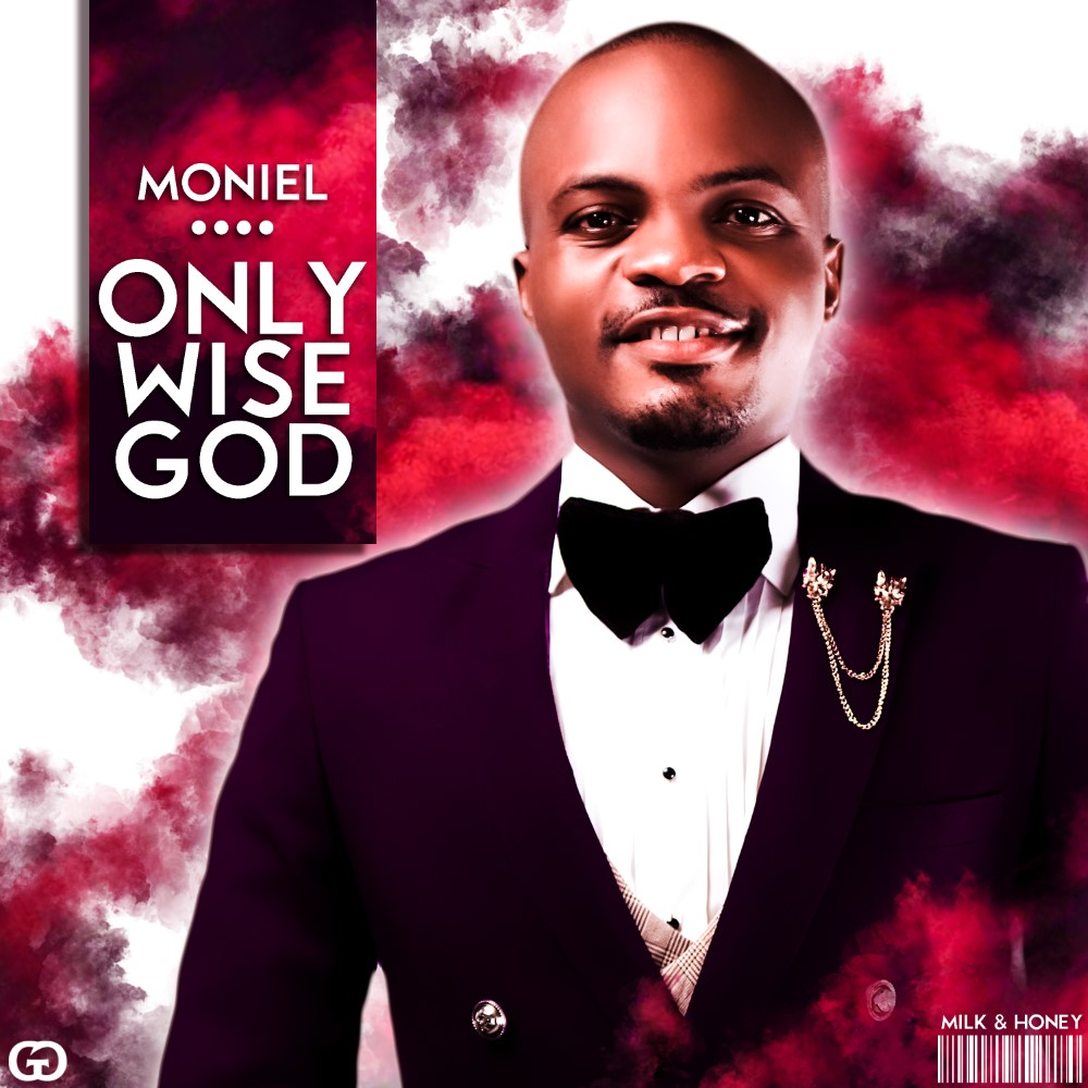 Moniel Only Wise God