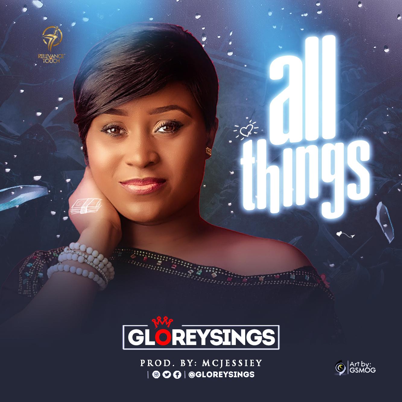 Gloreysings All Things