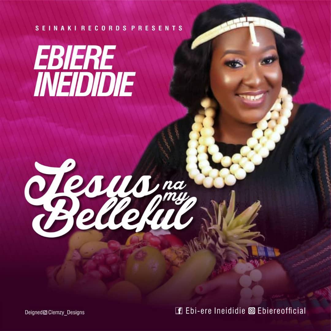 Ebiere Ineididie Jesus Na My Belleful
