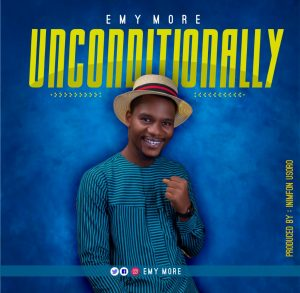 "Emy More Releases ""UNCONDITIONALLY"" ( Prod. by Inimfon Usoro )"