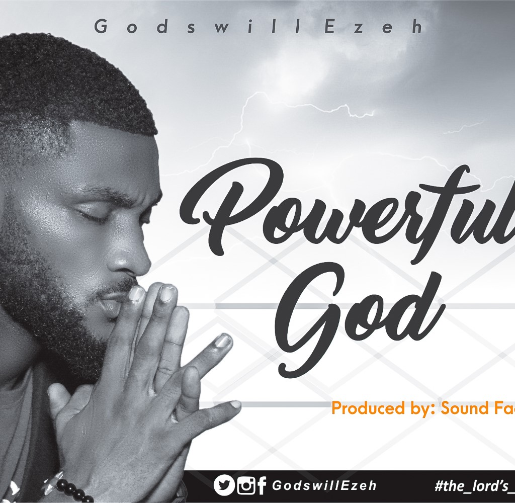 Godswill Ezeh Poweful God