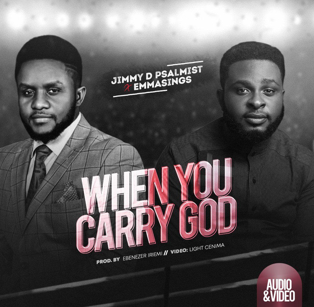 Jimmy DPsalmist When You Carry God