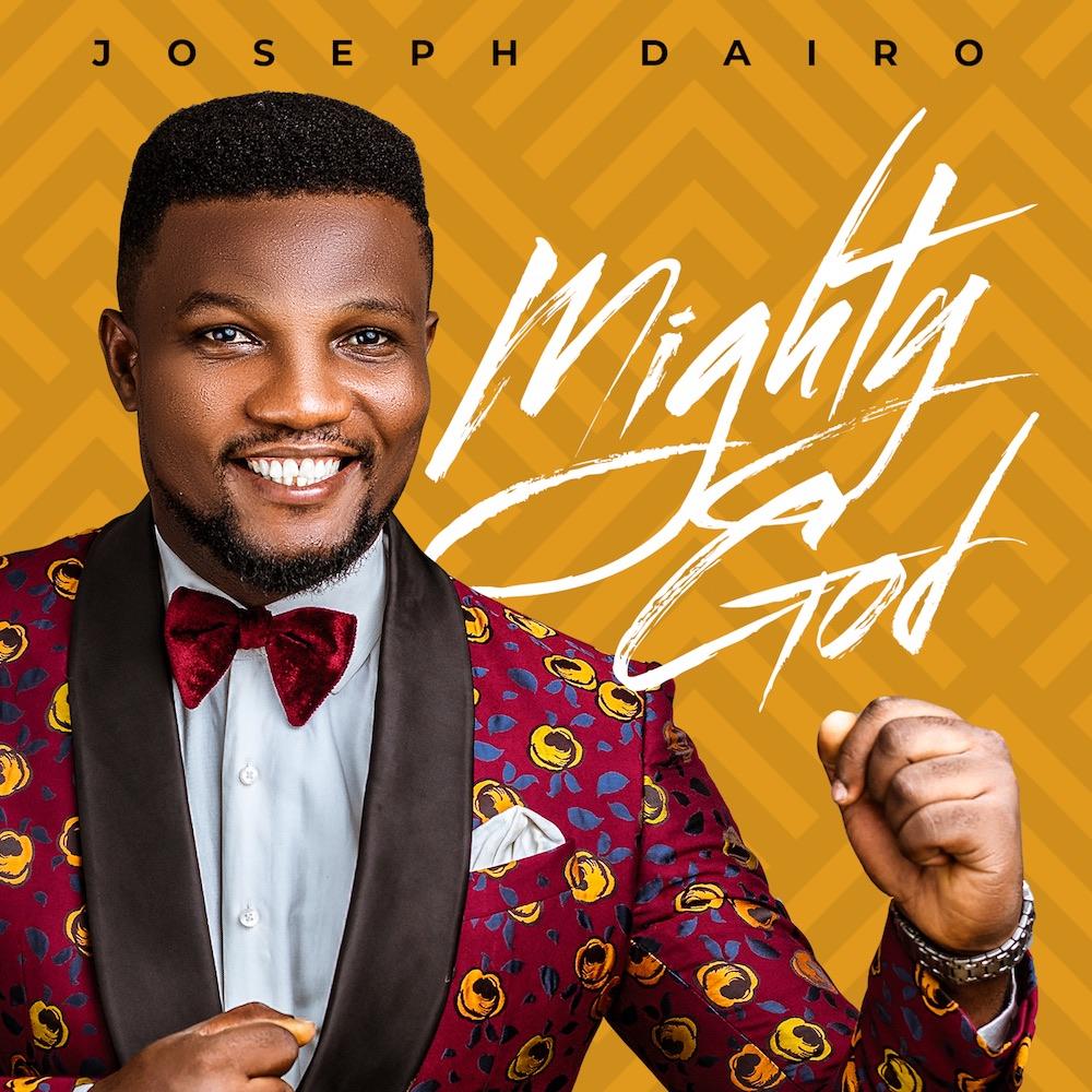 Joseph Dairo Mighty God