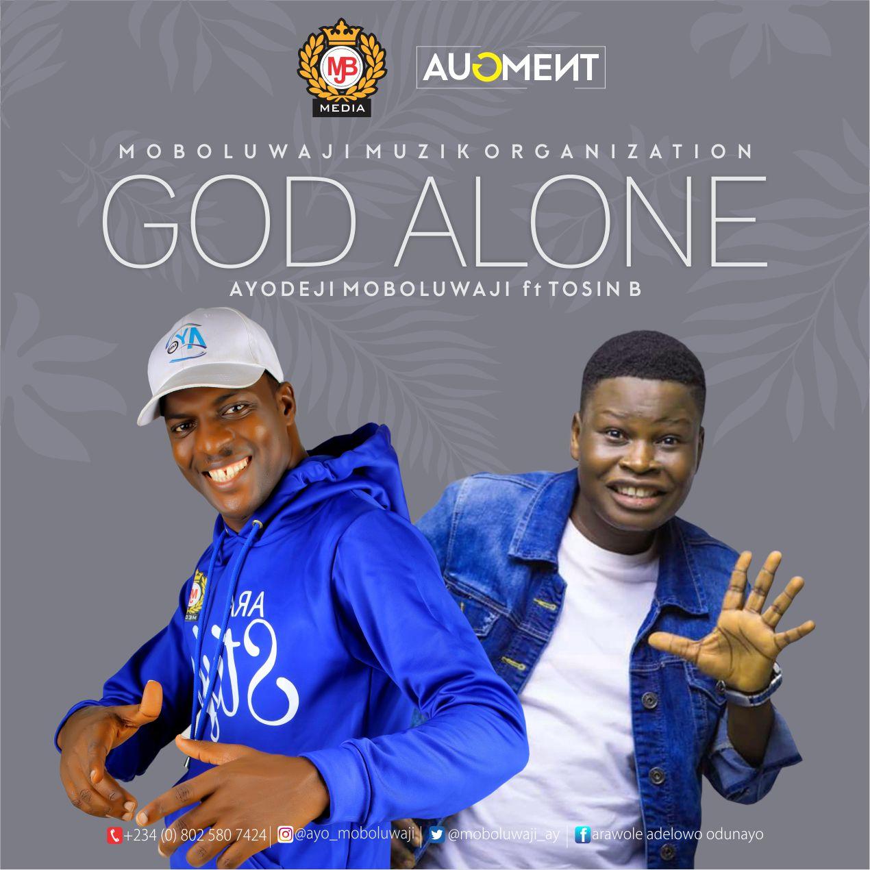 Ayo Moboluwaji God Alone