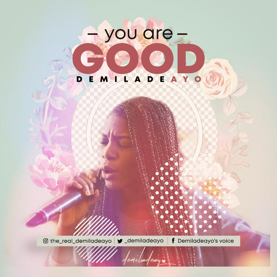 Demiladeayo You Are Good