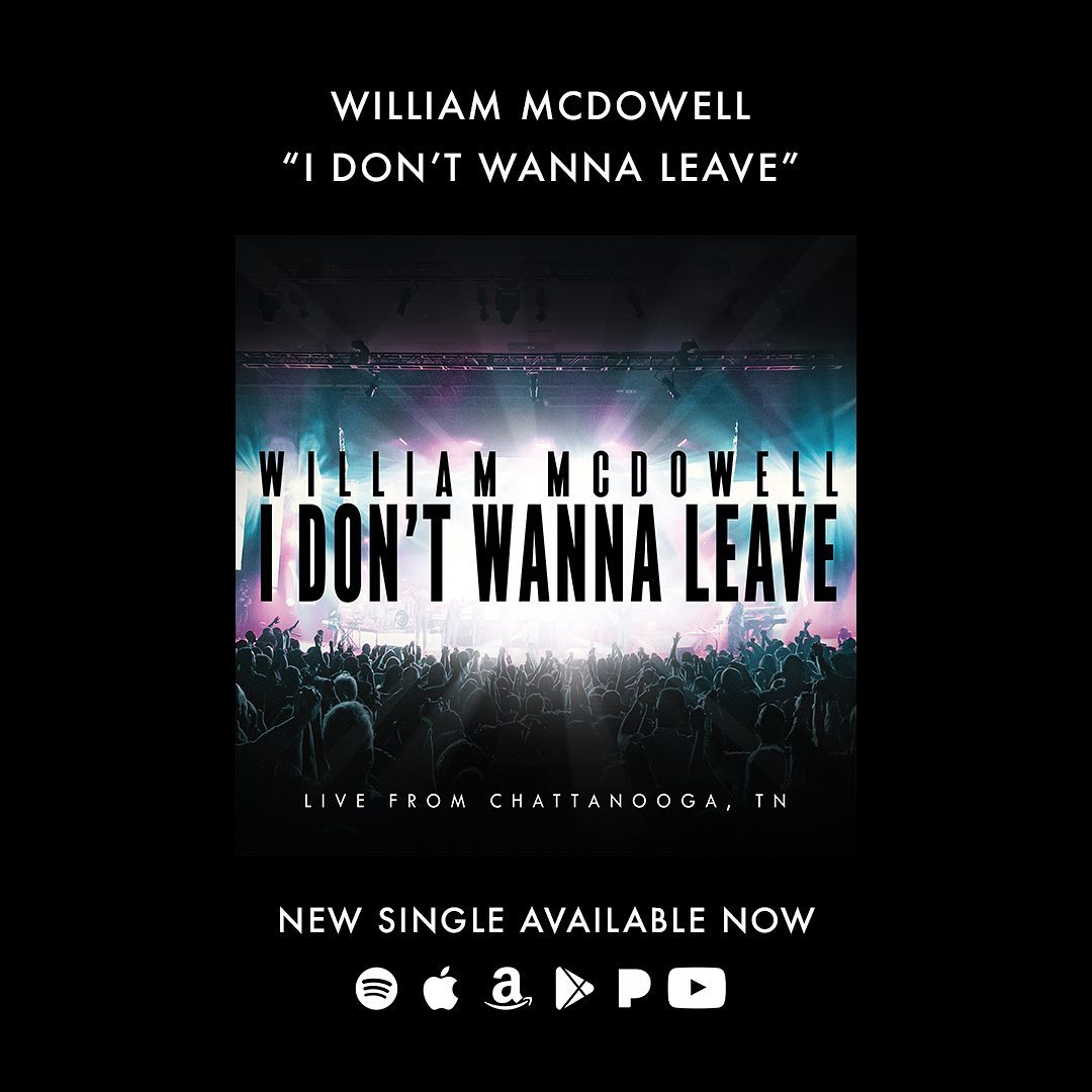 William Mcdowell I Don't Wanna Leave