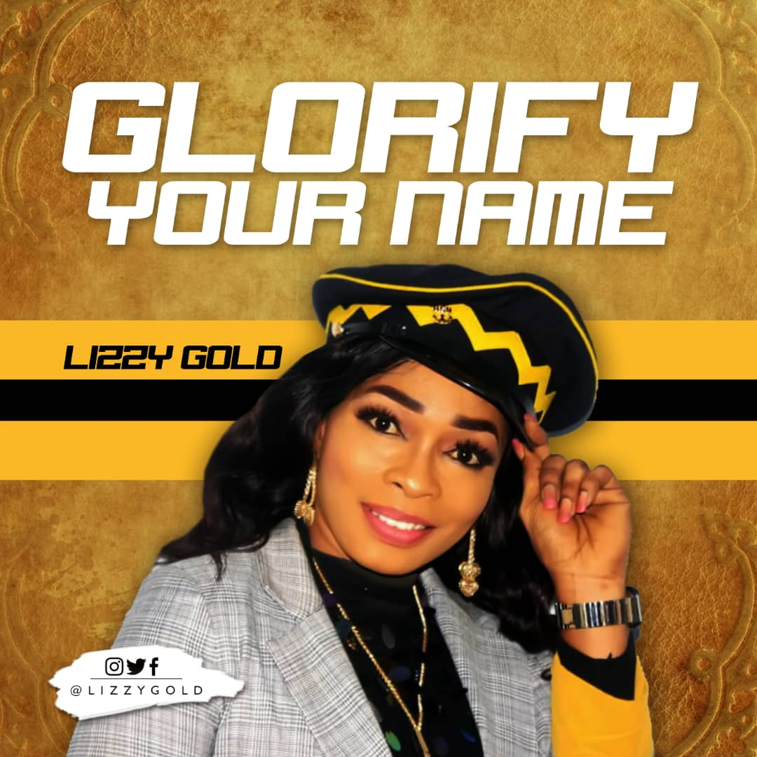 Lizzy Gold Glorify Your Name