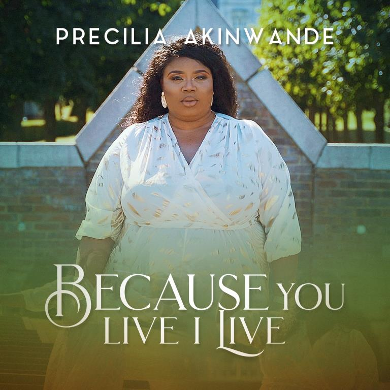 Precilia Akinwande Because You Live I Live