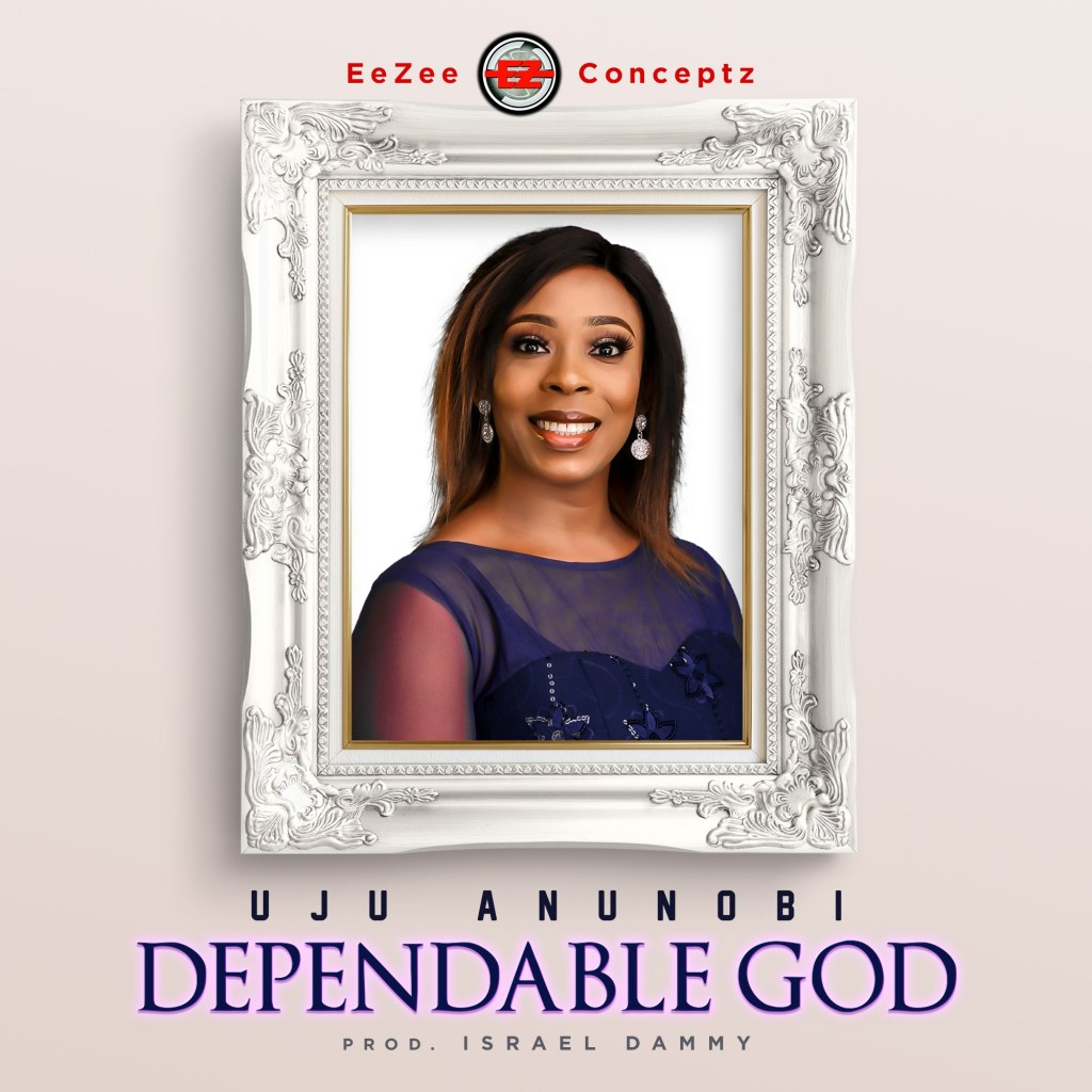 Uju Anunobi Dependable God