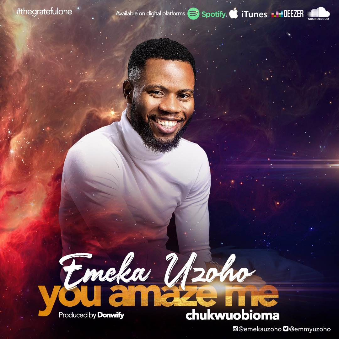 Emeka Uzoho You Amaze Me