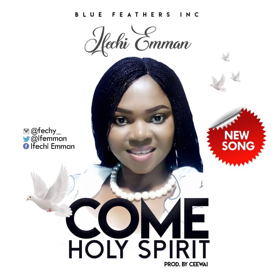 Ifechi Emman Come Holy Spirit