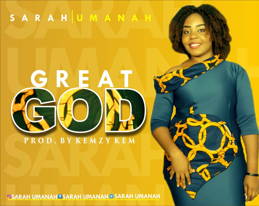 Sarah Umanah Great God Lyrics