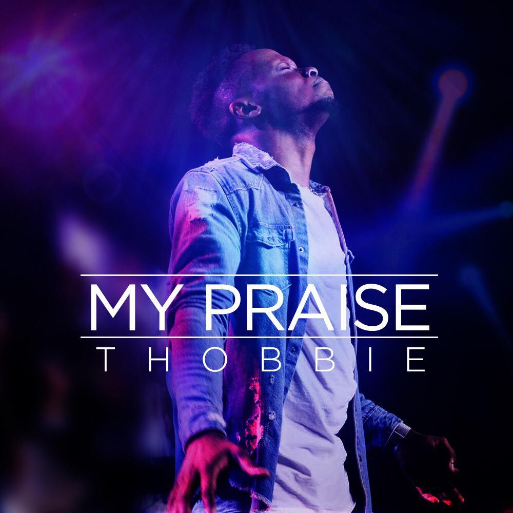 Thobbie My Praise