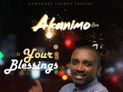 Akanimo Zion Your Blessings