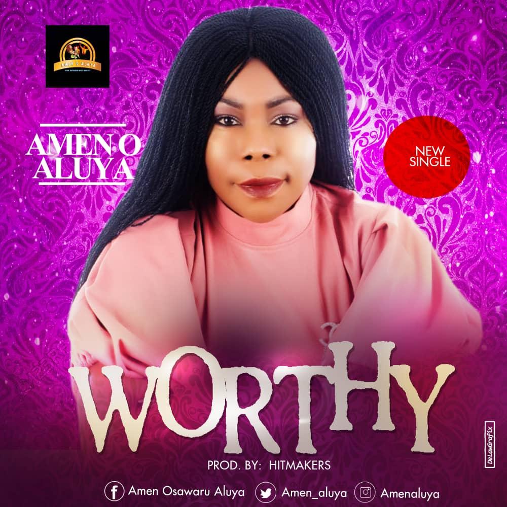 Amen O Aluya Worthy