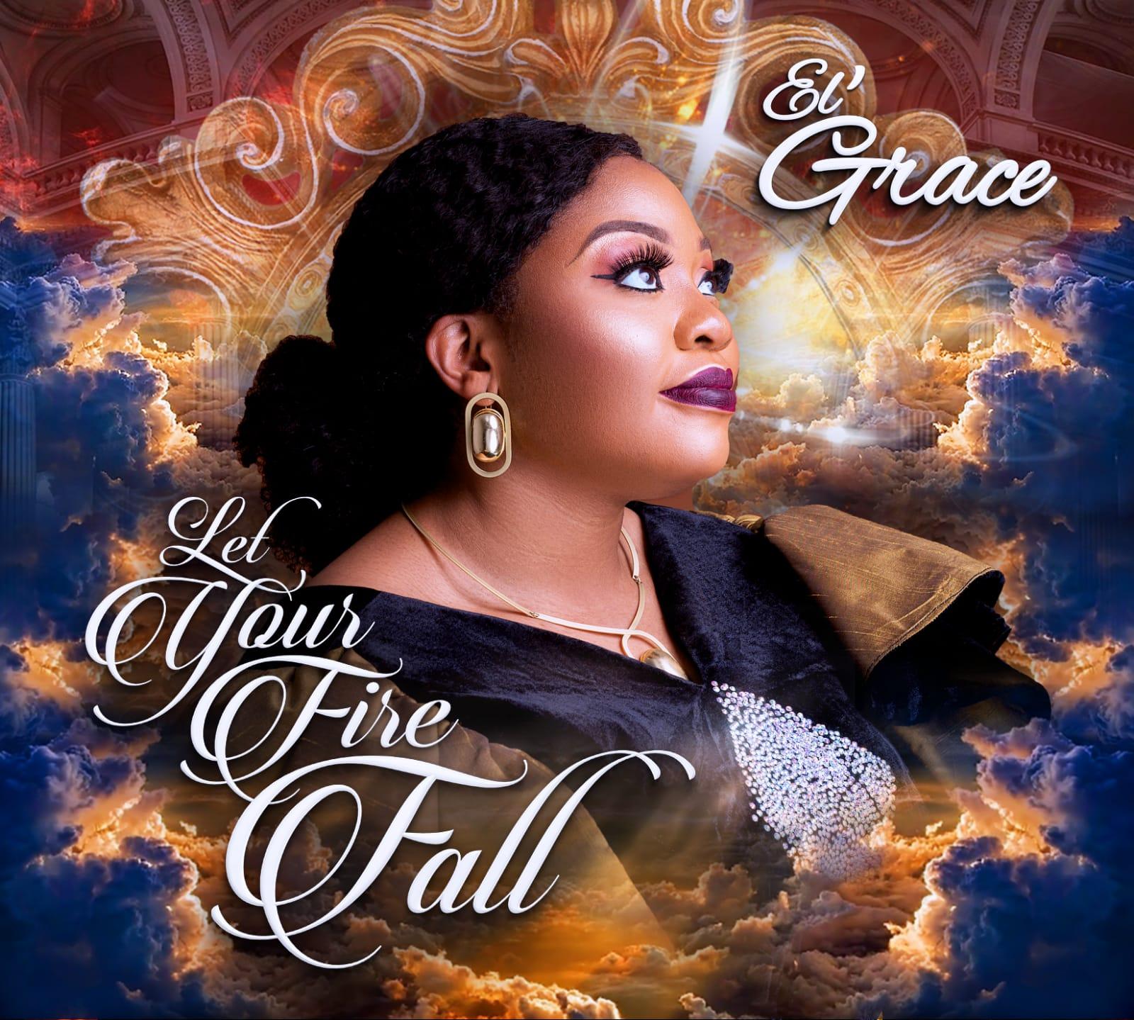El Grace Let Your Fire Fall