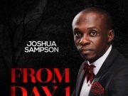 Joshua Sampson From Day 1