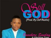 Owoekere Sunday Still God