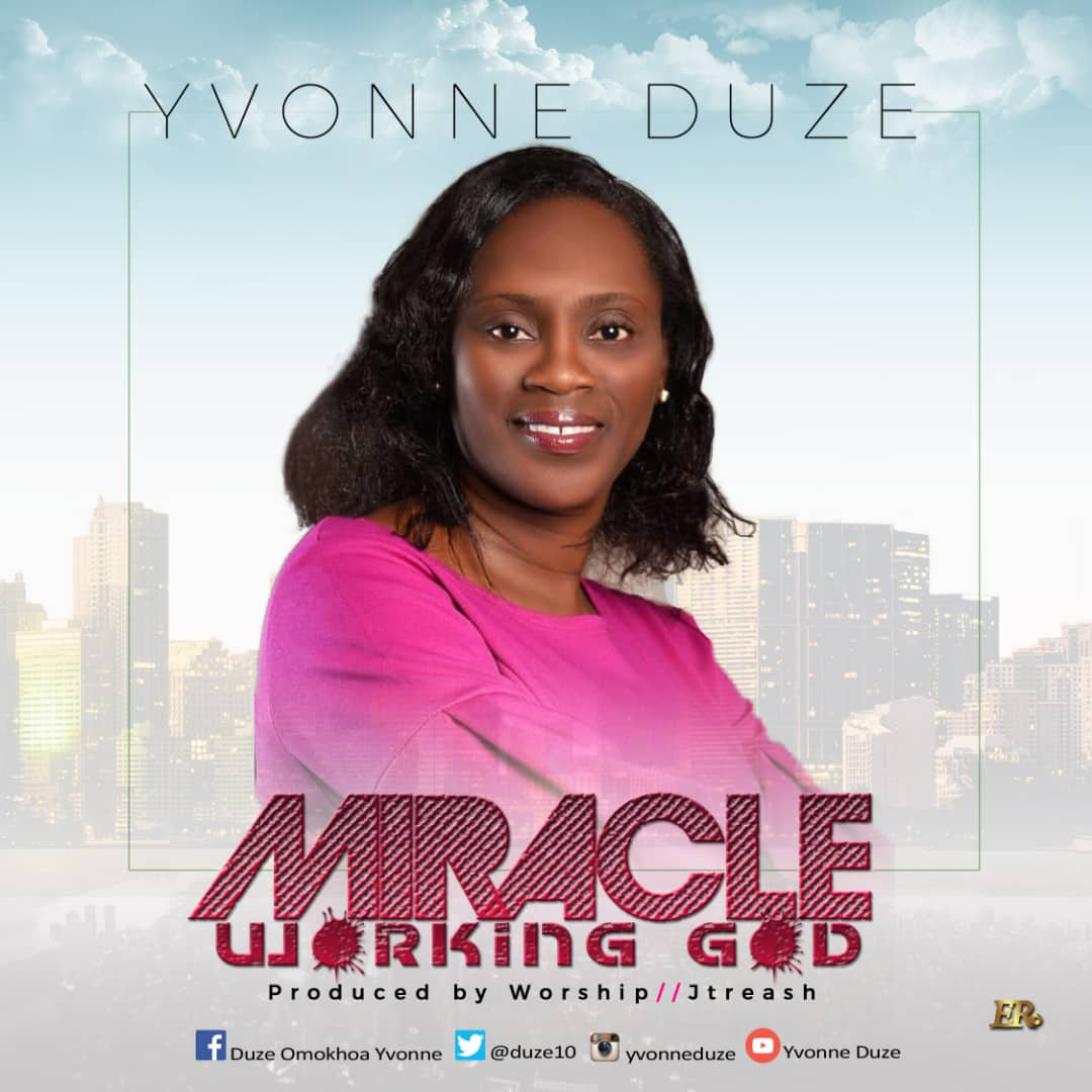 Yvonne Duze Miracle Working God