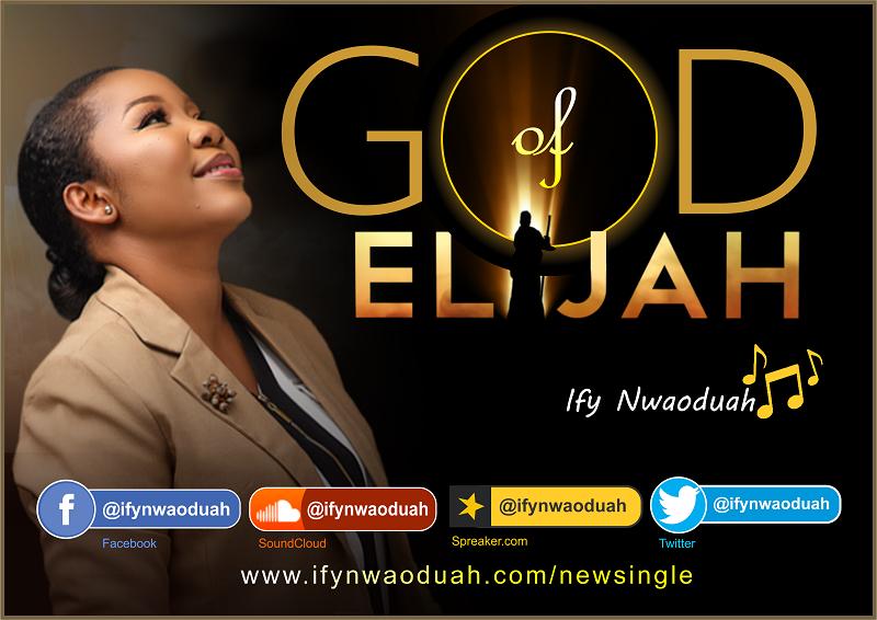Ify Nwaoduah God Of Elijah