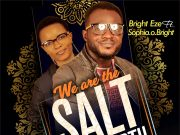 Bright Eze We Are The Salt Of The Earth