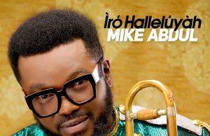 Mike Abdul IroHalleluyah Album