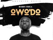 Bobby Friga Owo Do