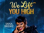 Iana Brisky We Lift You High
