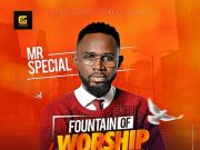 Mr Special Fountain Of Worship