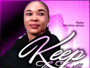 Pastor Ofonime James Keep The Faith