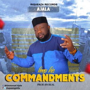 Ajala Keep His Commandments