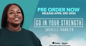 Chevelle Franklyn Go In Your Strength