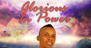 Immanuel Ebilah Glorious in Power