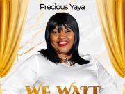 Precious Yaya We Wait On You
