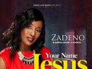 Zadeno Simsim Your Name Jesus