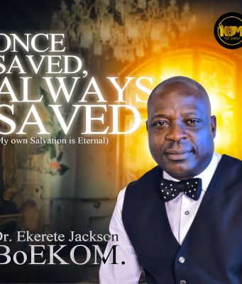 Ekerete Jackson BoEKOM Once Saved Always Saved