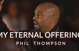 Phil Thompson My Eternal Offering