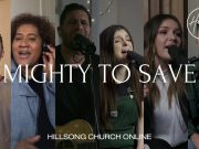 Hillsong Worship Mighty To Save