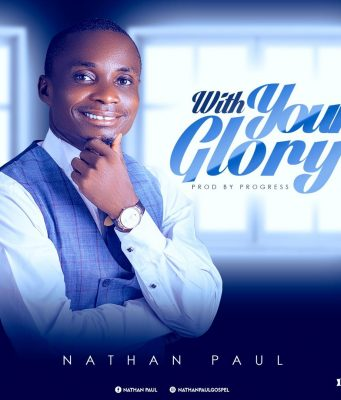 Nathan Paul Wth Your Glory