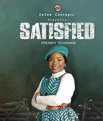Mercy Chinwo Satisfied