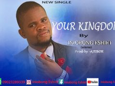 Iniobong Eshiet Your Kingdom