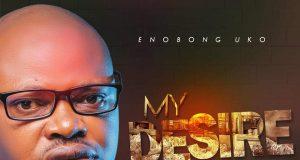 Enobong Uko My Desire