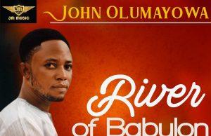 John Olumayowa River of Babylon