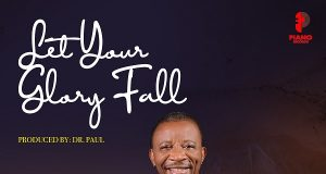 Dr. Paul Let Your Glory Fall