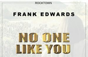 Frank Edwards No One Like You
