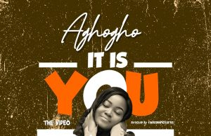 Aghogho It is You Video