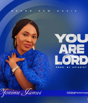Pastor Ofonime James You are Lord